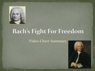 Bach�s Fight For Freedom
