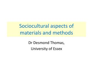 Sociocultural aspects of materials and methods