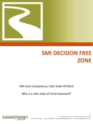 SMI Core Competency: Calm State Of Mind Why is a calm state of mind important?