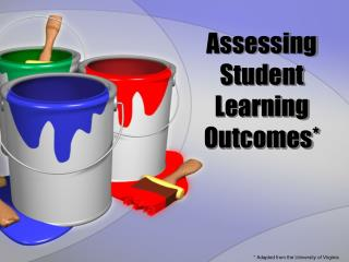 Assessing  Student Learning  Outcomes*