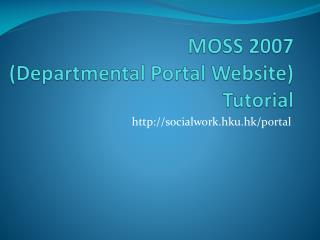 MOSS 2007  (Departmental Portal Website)  Tutorial