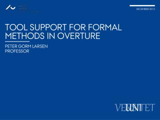 Tool Support for Formal Methods in Overture