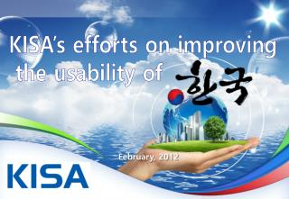 KISA's efforts on improving  the usability of