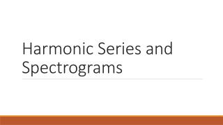Harmonic Series and Spectrograms
