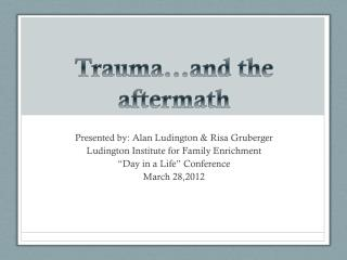 Trauma…and the aftermath