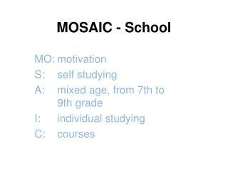 MOSAIC - School