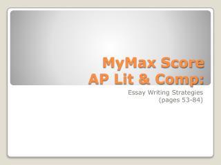 MyMax  Score AP Lit & Comp: