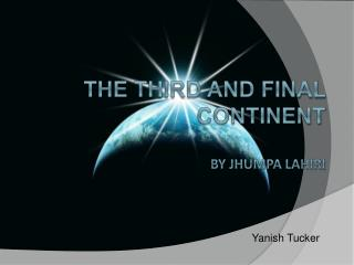 The Third and Final Continent by  Jhumpa Lahiri