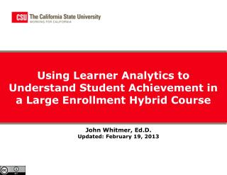 Using Learner Analytics to Understand Student Achievement in a Large Enrollment Hybrid Course