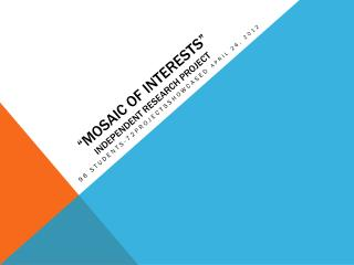 """Mosaic of Interests""  Independent Research project"