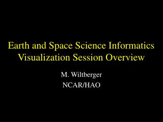 Earth and Space Science Informatics Visualization Session Overview