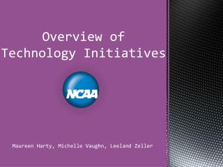Overview  of  Technology Initiatives