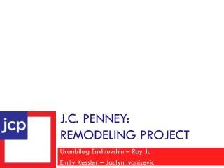 J.C. Penney:      Remodeling project