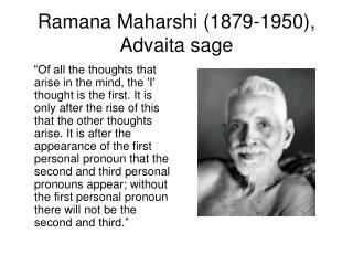Ramana Maharshi 1879-1950, Advaita sage