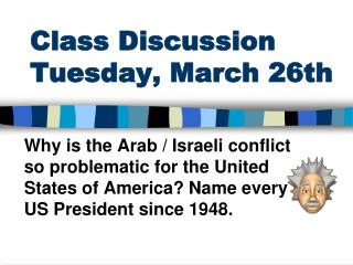Class Discussion Tuesday ,  March 26th