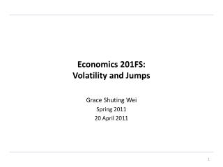 Economics 201FS:  Volatility and Jumps