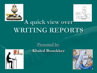 A quick view over WRITING REPORTS