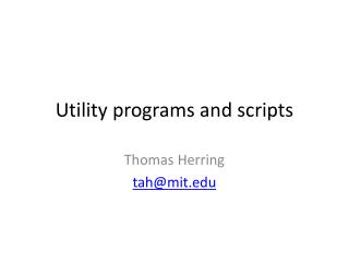 Utility programs and scripts