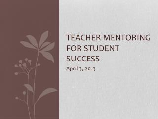 Teacher Mentoring for Student Success
