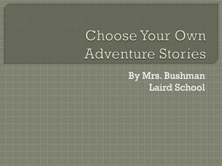 Choose Your Own Adventure Stories