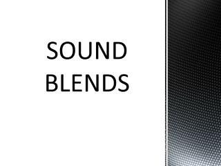 SOUND BLENDS