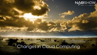 Changes in Cloud Computing