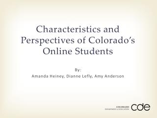 Characteristics and Perspectives of Colorado's Online Students