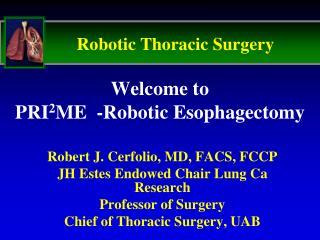 Welcome to  PRI 2 ME  -Robotic Esophagectomy