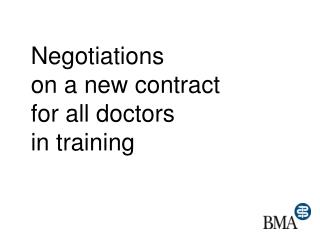 Negotiations on a new contract for all doctors  in training