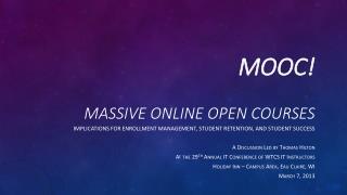 MOOC! Massive  Online Open  Courses