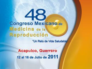 Dr. Horacio Javier Alvarado Delgado Residente de I° año Biología de la Reproducción – UNAM
