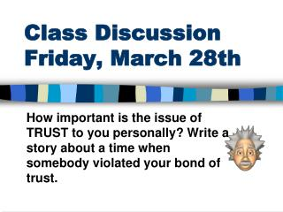 Class Discussion Friday, March 28th