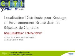 1  heurtefeux@gmail 2  fabrice.valois@insa-lyon.fr
