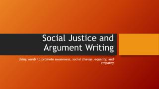Social Justice and Argument Writing