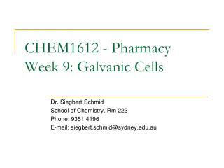 CHEM1612 - Pharmacy Week 9: Galvanic Cells