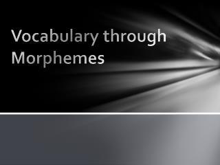 Vocabulary through Morphemes