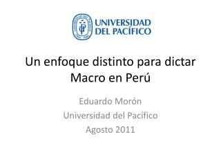 Un enfoque distinto para dictar Macro en Perú