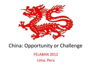 China: Opportunity or Challenge
