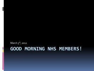 Good Morning NHS Members!
