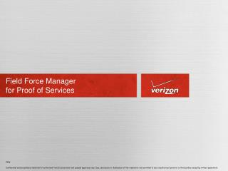 Field Force Manager  for Proof of Services