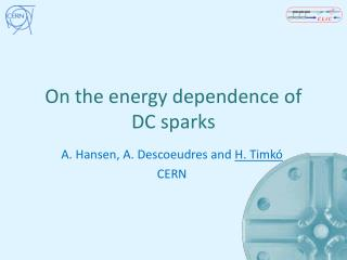 On the energy dependence of  DC sparks
