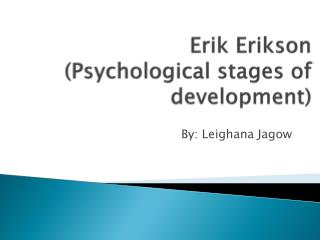 Erik Erikson (Psychological stages of development)