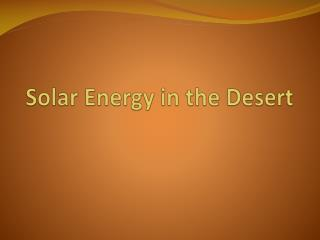 Solar Energy in the Desert