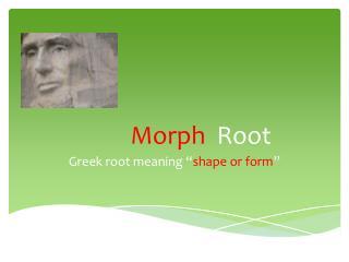 Morph   Root