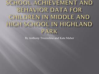 School Achievement and Behavior Data for Children in Middle and High  School in Highland Park