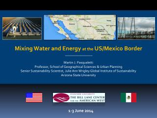 Mixing Water and Energy  at the  US/Mexico Border ________________ Martin  J.  Pasqualetti