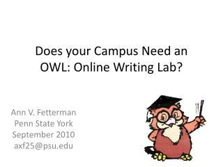 Does your Campus Need an OWL: Online Writing Lab?