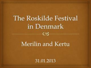 The  Roskilde Festival  in Denmark