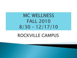 MC WELLNESS FALL 2010 8/30 – 12/17/10