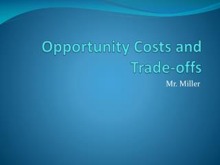 Opportunity Costs and Trade-offs